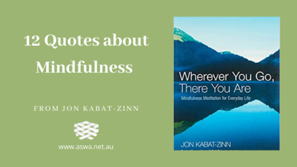 12 Quotes about Mindfulness from Jon Kabat Zinn